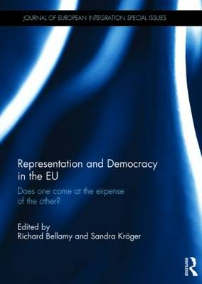 Representation and Democracy in the EU: Does one come at the expense of the other? - Journal of European Integration Special Issues (Hardback)