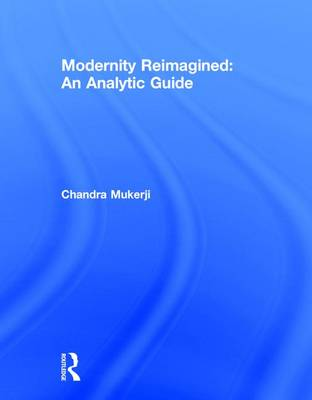 Modernity Reimagined: An Analytic Guide (Hardback)