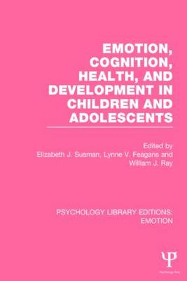 Emotion, Cognition, Health, and Development in Children and Adolescents (Paperback)