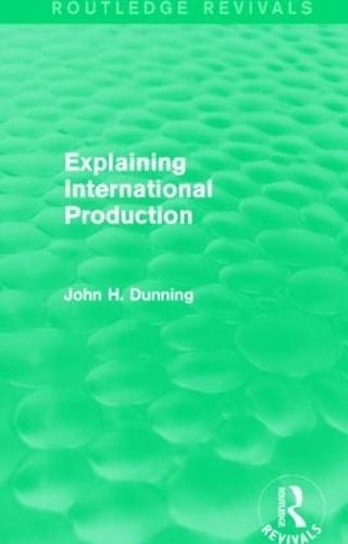 Explaining International Production - Routledge Revivals (Hardback)