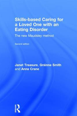 Skills-based Caring for a Loved One with an Eating Disorder: The New Maudsley Method (Hardback)