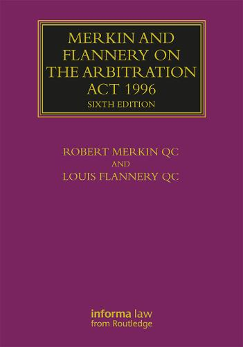 Merkin and Flannery on the Arbitration Act 1996 - Lloyd's Arbitration Law Library (Hardback)