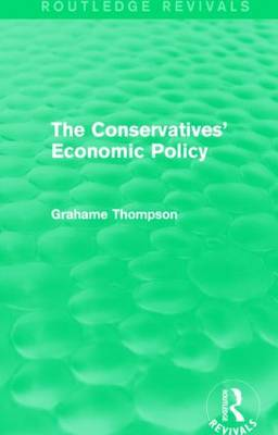The Conservatives' Economic Policy - Routledge Revivals (Hardback)