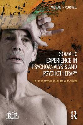 Somatic Experience in Psychoanalysis and Psychotherapy: In the expressive language of the living - Relational Perspectives Book Series (Paperback)