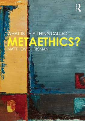What is this thing called Metaethics? (Paperback)