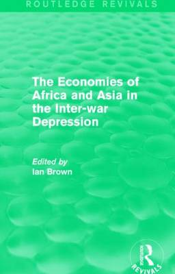The Economies of Africa and Asia in the Inter-war Depression (Paperback)