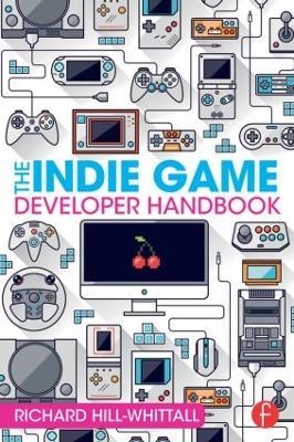 The Indie Game Developer Handbook (Paperback)