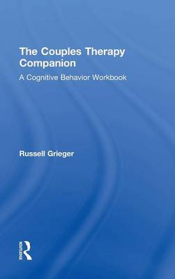 The Couples Therapy Companion: A Cognitive Behavior Workbook (Hardback)