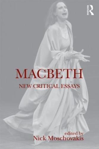 Macbeth: New Critical Essays - Shakespeare Criticism (Paperback)