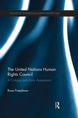 The United Nations Human Rights Council: A Critique and Early Assessment (Paperback)