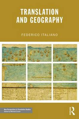 Translation and Geography - New Perspectives in Translation and Interpreting Studies (Paperback)