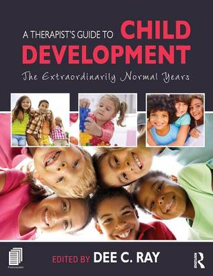 A Therapist's Guide to Child Development: The Extraordinarily Normal Years (Paperback)