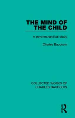 The Mind of the Child: A Psychoanalytical Study (Paperback)