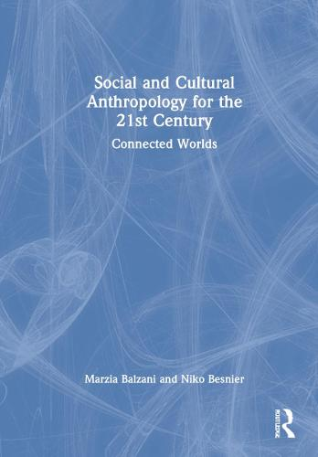 Connections: Introducing Socio-Cultural Anthropology for the 21st Century (Hardback)