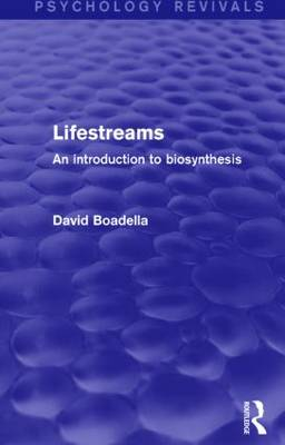 Lifestreams: An Introduction to Biosynthesis - Psychology Revivals (Hardback)
