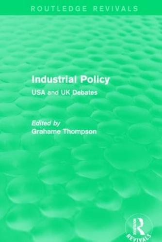 Industrial Policy: USA and UK Debates (Hardback)