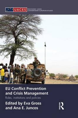 EU Conflict Prevention and Crisis Management: Roles, Institutions, and Policies (Paperback)