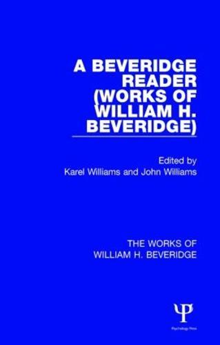 A Beveridge Reader (Works of William H. Beveridge) - The Works of William H. Beveridge (Hardback)