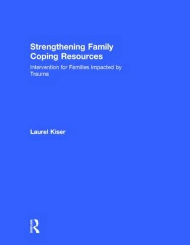 Strengthening Family Coping Resources: Intervention for Families Impacted by Trauma (Hardback)