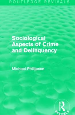 Sociological Aspects of Crime and Delinquency - Routledge Revivals (Hardback)