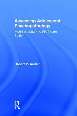 Assessing Adolescent Psychopathology: MMPI-A / MMPI-A-RF, Fourth Edition (Hardback)
