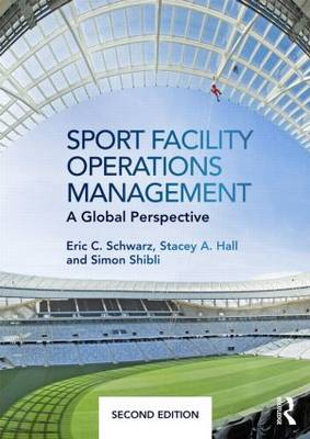 Sport Facility Operations Management: A Global Perspective (Paperback)