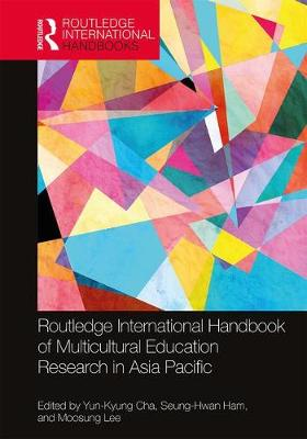 Routledge International Handbook of Multicultural Education Research in Asia Pacific - Routledge International Handbooks (Hardback)