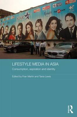 Lifestyle Media in Asia: Consumption, Aspiration and Identity - Media, Culture and Social Change in Asia Series (Hardback)
