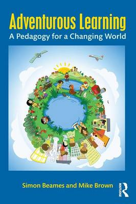 Adventurous Learning: A Pedagogy for a Changing World (Paperback)