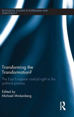 Transforming the Transformation?: The East European Radical Right in the Political Process (Hardback)