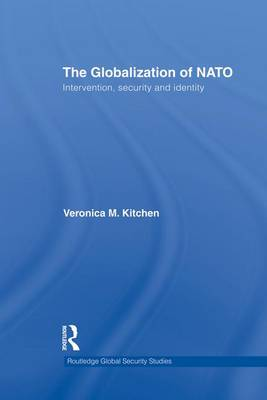 The Globalization of NATO: Intervention, Security and Identity - Routledge Global Security Studies (Paperback)