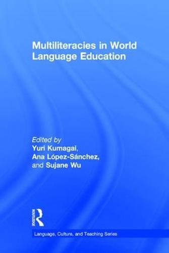 Multiliteracies in World Language Education - Language, Culture, and Teaching Series (Hardback)