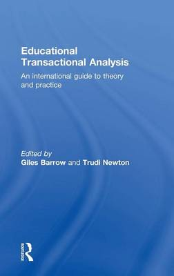 Educational Transactional Analysis: An international guide to theory and practice (Hardback)