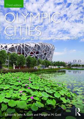Olympic Cities: City Agendas, Planning, and the World's Games, 1896 - 2020 - Planning, History and Environment Series (Paperback)