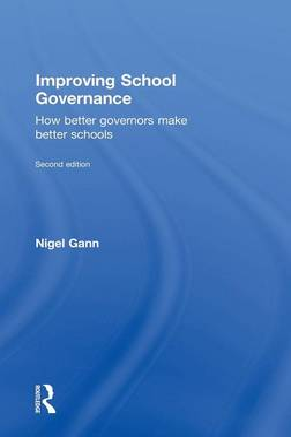 Improving School Governance: How better governors make better schools (Hardback)