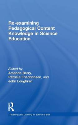 Re-examining Pedagogical Content Knowledge in Science Education - Teaching and Learning in Science Series (Hardback)