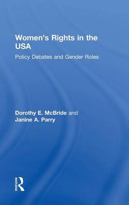Women's Rights in the USA: Policy Debates and Gender Roles (Hardback)