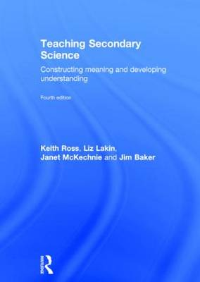 Teaching Secondary Science: Constructing Meaning and Developing Understanding (Hardback)