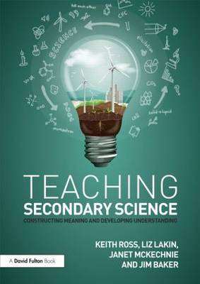 Teaching Secondary Science: Constructing Meaning and Developing Understanding (Paperback)