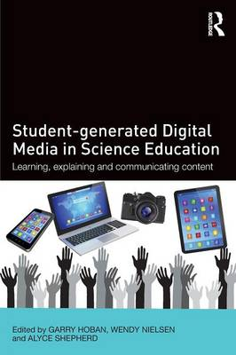 Student-generated Digital Media in Science Education: Learning, explaining and communicating content (Paperback)