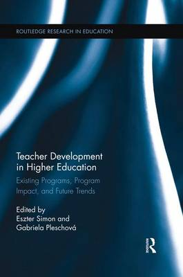 Teacher Development in Higher Education: Existing Programs, Program Impact, and Future Trends (Paperback)