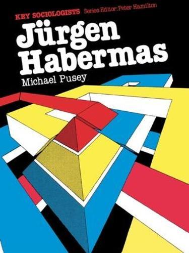 Jurgen Habermas - Key Sociologists (Hardback)