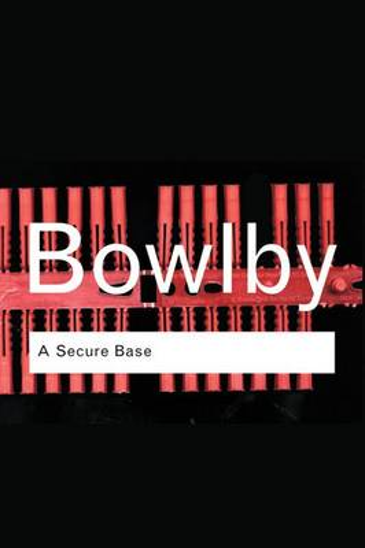 A Secure Base - Routledge Classics (Hardback)