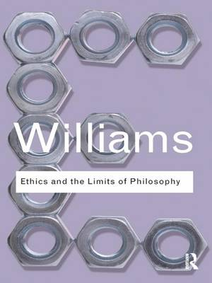Ethics and the Limits of Philosophy - Routledge Classics (Hardback)
