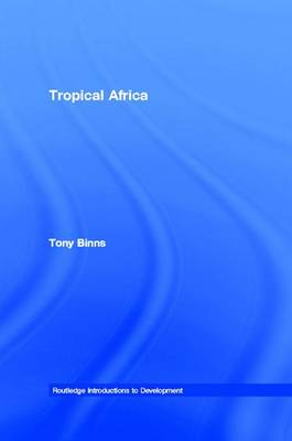 Tropical Africa - Routledge Introductions to Development (Hardback)
