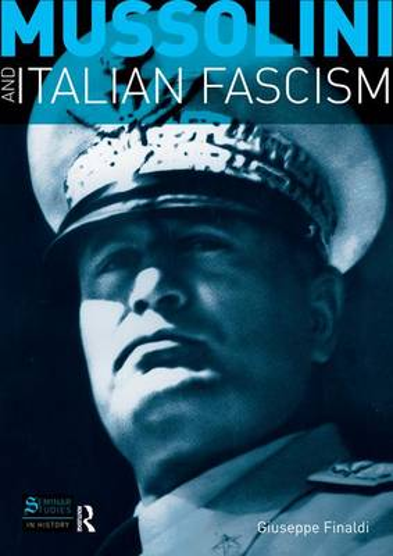Mussolini and Italian Fascism - Seminar Studies (Hardback)