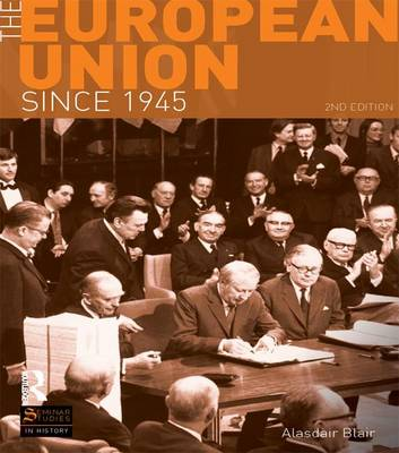 The European Union Since 1945 - Seminar Studies (Hardback)