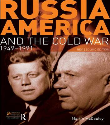 Russia, America and the Cold War: 1949-1991 (Revised 2nd Edition) - Seminar Studies (Hardback)