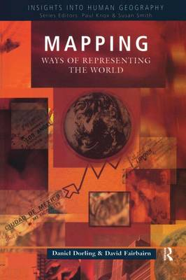 Mapping: Ways of Representing the World - Insights Into Human Geography (Hardback)