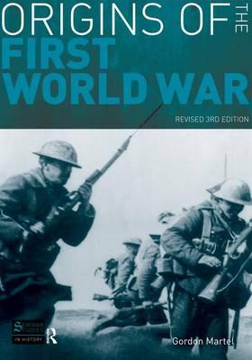 Origins of the First World War: Revised 3rd Edition - Seminar Studies (Hardback)